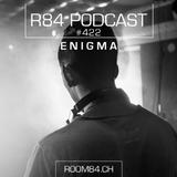 R84 PODCAST422: ENIGMA