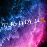 DJ_HxFt DJ_Lx [你會遇見更好的人•原來我是第三者•那個人•你根本不懂•Chon Kik]