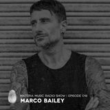 MATERIA Music Radio Show 018 with Marco Bailey