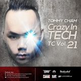 Tommy Cham - Crazy In Tech - TC Vol 21