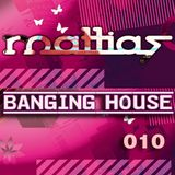 Banging House 010