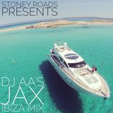 Stoney Roads presents: DJ AA's Jax Ibiza Pre Party Mix