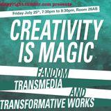 Transmedia & Transformative Works - Creativity Is Magic