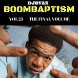 DJBVAX-BOOMBAPTISM VOL 25. FINAL VOLUME