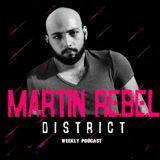 Martin Rebel Pres. DISTRICT PODCAST (WEEKLY) EP3