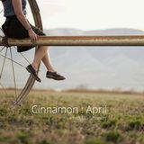 Cinnamon : April