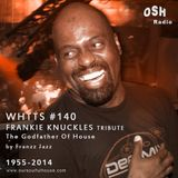 WHTTS #140 (11.04.14) [Frankie Knuckles Tribute]