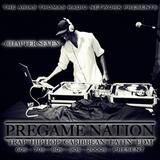 PREGAME NATION - CHAPTER SEVEN:Trap-HipHop-Caribbean-Latin-EDM:60s-70s-80s-90s-PRESENT