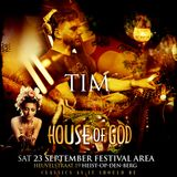 House of God - The Festival Edition - DJ Tim (Part 1)
