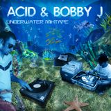 Acid & Bobby J - Underwater Mixtape 2012