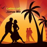 Latina cafe (Mixed by Jumas)