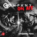 COMPANY On Air - Online Radio Show - EPISODE TWO