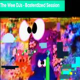 The Wee Dj's - Basterdized Session - 2006