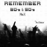 Remember 80's & 90's Mix X (by AmoSalazar)