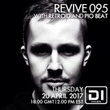 Revive 095 With Retroid And Pio Beat (20-04-2017)