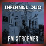 FM STROEMER - Infernal Duo Essential Housemix January 2019 | www.fmstroemer.de