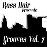 Ross Noir Presents Grooves Vol. 7