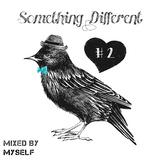 MYSELF - Something Different #2
