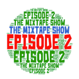 The Mixtape Show Episode 2 (((R&B)))