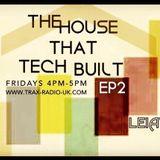 LEIAVER - THE HOUSE THAT TECH BUILT .EP2 12.02.16