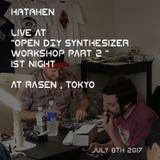 "HATAKEN -  live at ""open DIY synthesizer  workshop part 2""  1st night  at Rasen"