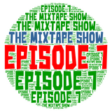The Mixtape Show Episode 7 (((70's and 80's Throwbacks Part 2)))