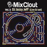 MixClout Volume 3: DJ Jazzy Jeff