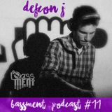 Defcon J - Bassment Podcast #11 - 2016.08.15.