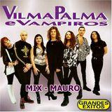 Vilma Palma E Vampiros Mix - MAURO