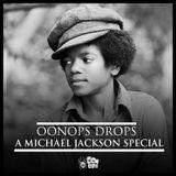 Oonops Drops - A Michael Jackson Special