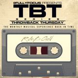FULLYFOCUS Presents THROWBACK THURSDAY #RnBGold