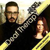 Dario Trapani - Deaf Therapy Ep#32 (Special Guest Aurora Solovey )