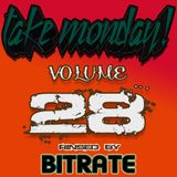 Bitrate- Take Monday! Vol. 28