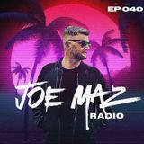 Joe Maz Radio EP 040