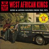 West African Kings - Afro Latino sounds from the 70's