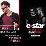 Nando Granado - E-Star Music Radio Show @ LOCA FM [29-05-16]