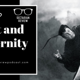 Sectarian Review Podcast 107: Faust and Modernity
