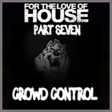 For the Love of House | Part Seven - Crowd Control