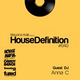 House Definition #040 - Guest DJ: Anna C