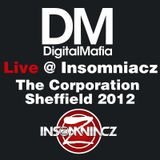 Digital Mafia LIVE @ Insomniacz feb 2012 The Corporation Sheffield