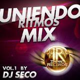 Uniendo Ritmos Mix Vol. 1 Dj Seco I.R.