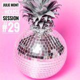 Julie Mont - House Session #29