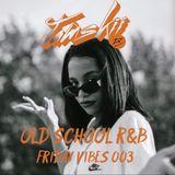 JAMSKIIDJ - Friday Vibes Week 3  | Old School RnB | March 2018