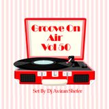 Groove On Air Vol 50