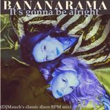 It's gonna be alright (DjM's classic disco BPM mix) Bananarama