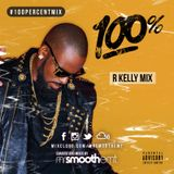 100% R Kelly - Part 1: 12 Play - mixed by @MrSmoothEMT | #100PercentMix