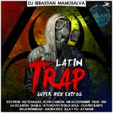 SuperMix Exitos Latin Trap Soy Peor Dj Sebastian Manosalva