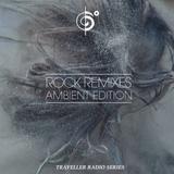 Traveler's Rock Remixes: Ambient Edition