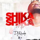 Shika Shika Mix _Dj Roudge