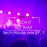 Tech It My Way (Tech House Live Set) (E.P. 1)